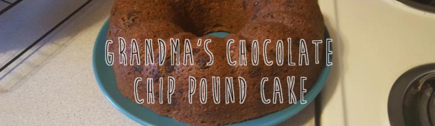 Recipe Review: Grandma's Chocolate Chip PoundCake