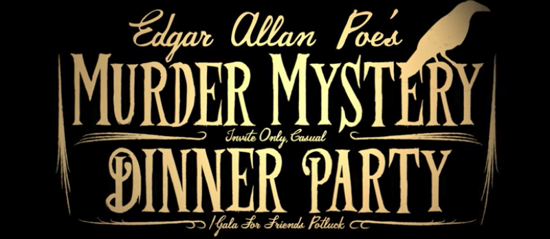Edgar Allen Poe's Murder Mystery Invite Only Dinner Party/Gala for Friends Potluck
