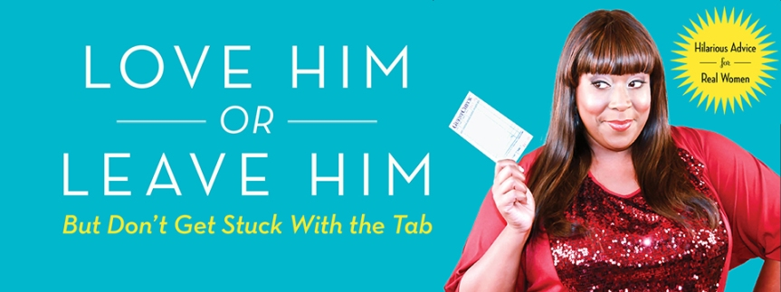 """Book Review: """"Love Him or Leave Him, But Don't Get Stuck with the Tab"""" by LoniLove"""