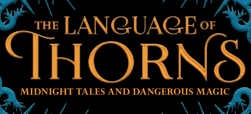 """Book Review: """"The Language of Thorns: Midnight Tales and Dangerous Magic"""" by LeighBardugo"""