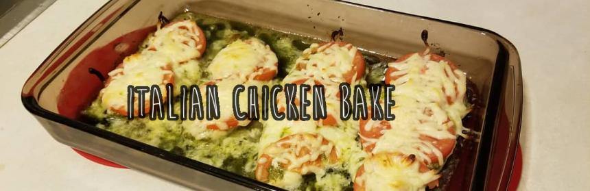 Recipe Review – Italian ChickenBake
