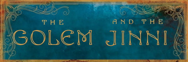 """Book Review – """"The Golem and the Jinni"""" by HeleneWecker"""